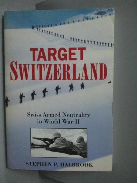 【書寶二手書T2/歷史_QJI】Target Switzerland-Swiss Armed Neutrality…_H