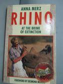 【書寶二手書T6/動植物_YAR】Rhino at the Brink of Extinction_Merz, Anna