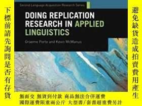 二手書博民逛書店【罕見】Doing Replication Research In Applied LinguisticsY2