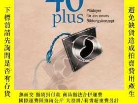 二手書博民逛書店Bachelor罕見40plus: Pl?doyer für ein neues Bildungskonzept奇