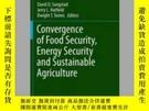 二手書博民逛書店Convergence罕見of Food Security, Energy Security and Sustai