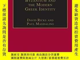 二手書博民逛書店Byzantium罕見And The Modern Greek Identity-拜占庭與現代希臘認同Y436