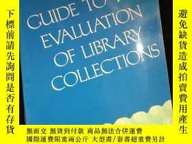 二手書博民逛書店GUIDE罕見TO THE EVALUATION OF LIBRARY COLLECTIONSY16149