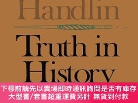 二手書博民逛書店Truth罕見In HistoryY255174 Oscar Handlin Belknap Press 出