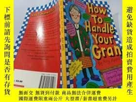 二手書博民逛書店How罕見To Handle Your Gran:怎麽對付你奶奶Y200392