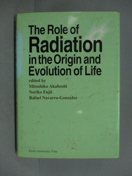 【書寶二手書T6/科學_KFQ】Role of Radiation in the Origin and Evolutio