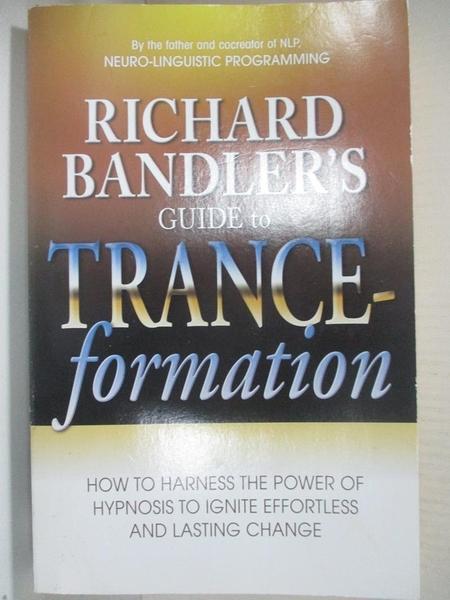 【書寶二手書T1/餐飲_B5T】Richard Bandler's Guide to Trance-Formation: How to Harness…