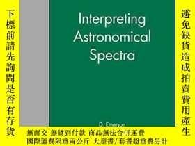 二手書博民逛書店Interpreting罕見Astronomical Spectra-解釋天文光譜Y436638 D. Eme