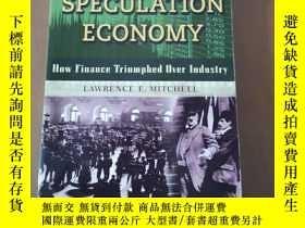 二手書博民逛書店The罕見Speculation Economy How Finance Triumphed Over Indus