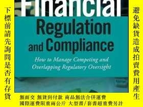 二手書博民逛書店Financial罕見Regulation and Compliance: How to Manage Compe