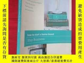 二手書博民逛書店How罕見to Start a Home-based Etsy Business 【16開】 【詳見圖】Y54