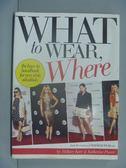 【書寶二手書T5/美容_XEM】What to Wear, Where_Katherine Power