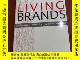 二手書博民逛書店Living罕見Brands: Collaboration + Innovation = Customer Fas