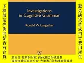 二手書博民逛書店Investigations罕見In Cognitive GrammarY255562 Ronald W. L