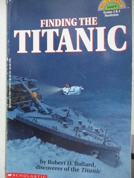 【書寶二手書T6/原文小說_KIN】Finding the Titanic_Ballard, Robert D.