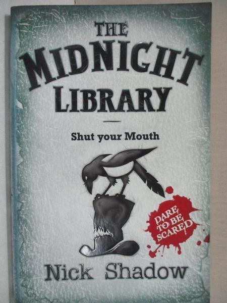 【書寶二手書T1/原文小說_BSJ】Shut Your Mouth_Nick Shadow