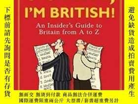 二手書博民逛書店Sorry,罕見I m British!-對不起,我是英國人!Y436638 Ben Crystal; Ada