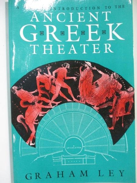 【書寶二手書T4/大學藝術傳播_HF9】A Short Introduction to the Ancient Greek Theater_Ley, Graham