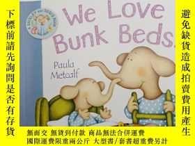 二手書博民逛書店we罕見love bunk beds ..Y12498