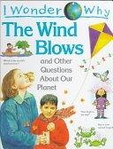 二手書博民逛書店《I Wonder Why the Wind Blows: And Other Questions About Our Planet》 R2Y ISBN:1856979962