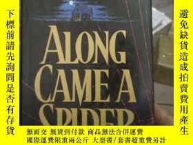 二手書博民逛書店ALONG罕見CAME A SPIDER》蛛絲馬跡; (精裝英文