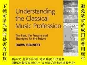 二手書博民逛書店Understanding罕見The Classical Music ProfessionY255562 Da
