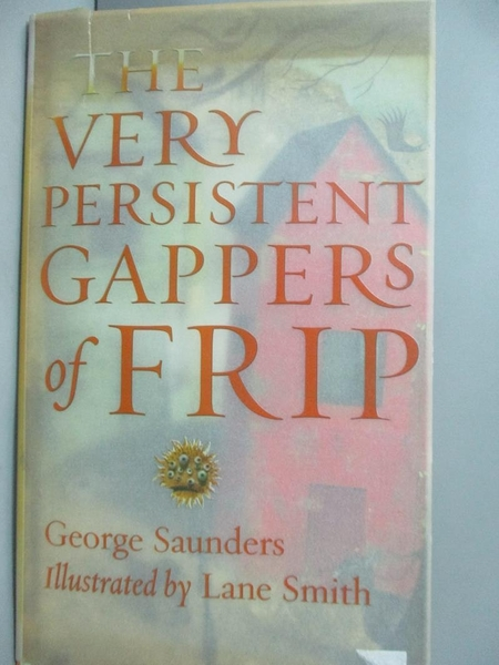 【書寶二手書T6/原文小說_ZEW】The very persistent gappers of Frip_George