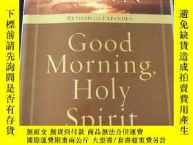 二手書博民逛書店Good罕見Morning Holy SpiritY12153