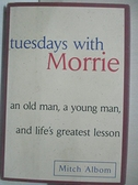 【書寶二手書T5/原文小說_AHV】Tuesdays With Morrie_Albom, Mitch
