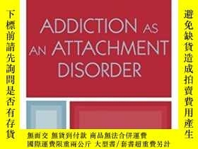 二手書博民逛書店Addiction罕見As An Attachment DisorderY255562 Flores, Phi