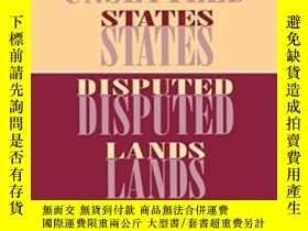 二手書博民逛書店Unsettled罕見States, Disputed Lands-不安定的國家,有爭議的土地Y436638