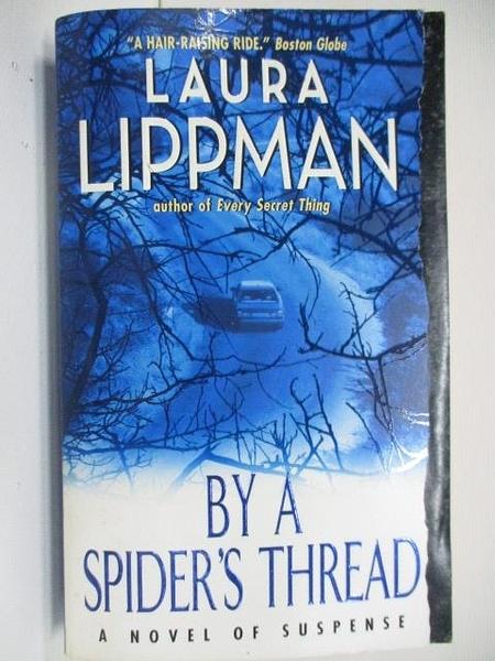 【書寶二手書T3/原文小說_AHZ】Laura Lippman by a Spider s Thread
