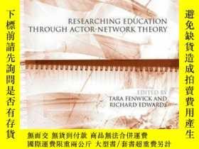 二手書博民逛書店Researching罕見Education Through Actor-Network TheoryY410