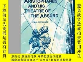 二手書博民逛書店Aristophanes罕見And His Theatre Of The Absurd (classical Wo