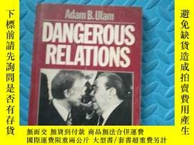 二手書博民逛書店DANGEROUS罕見RELATIONS(危險的關系)Y6699 ADAM B. ULAM 出版2010