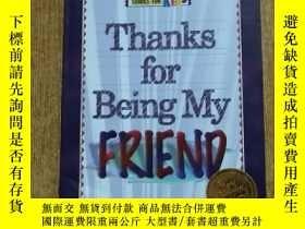 二手書博民逛書店ThanKs罕見for Being My FRIENDY2734