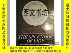 二手書博民逛書店【罕見】1974年 《四千年的中國玉器藝術》Splendor o