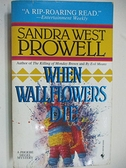 【書寶二手書T9/原文小說_AHZ】When Wallflowers Die-A Phoebe Siegel Mystery