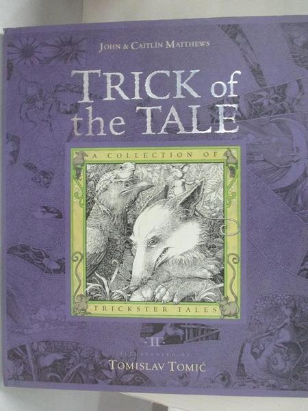 【書寶二手書T1/少年童書_JVE】Trick of the Tale: A Collection of Trickster Tales