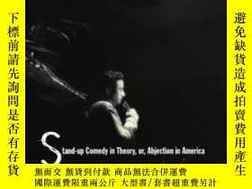 二手書博民逛書店Stand-up罕見Comedy In Theory, Or, Abjection In America-理論上講