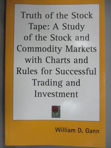 【書寶二手書T9/股票_XAZ】Truth of the Stock Tape_William D. Gann