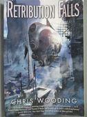 【書寶二手書T5/原文小說_NPL】Retribution Falls_Wooding, Chris