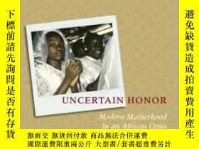 二手書博民逛書店Uncertain罕見HonorY466342 Johnson-hanks, Jennifer Univ Of