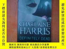 二手書博民逛書店DEFINITELY罕見DEAD 絕對死亡Y278007 Charlaine Harris(查琳·哈裏斯) 著