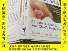 二手書博民逛書店Mommy,罕見My Head Hurts: A Doctor s Guide to Your Child s H