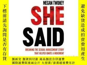 二手書博民逛書店She罕見Said 英文原版 她說:關於ME TOO運動不為人知的故事 Jodi Kantor,Megan Two