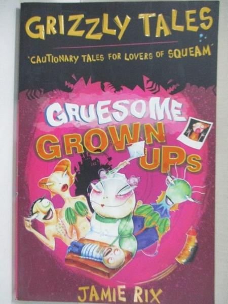 【書寶二手書T9/兒童文學_IUS】Gruesome Grown Ups_Rix, Jamie/ Pattison, Steven (ILT)