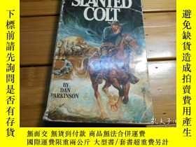 二手書博民逛書店THE罕見SLANTED COLT 傾斜的小馬Y19865 DA