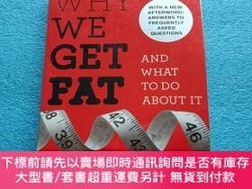 二手書博民逛書店Why罕見We Get Fat: And What to Do About ItY25155 Gary Tau