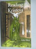【書寶二手書T7/原文書_ZJX】Reading Kristeva_Oliver, Kelly